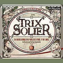 Zauberlehrling voller Fehl und Adel (Trix Solier 1) Hörbuch von Sergej Lukianenko Gesprochen von: Stefan Kaminski