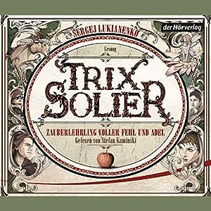 Zauberlehrling voller Fehl und Adel (Trix Solier 1) Hörbuch