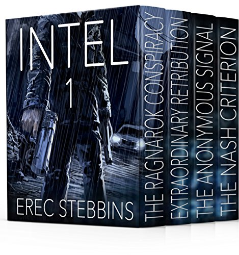Technothriller Alert! FOUR Action-Packed Fast-Paced International Thrillers… Evil is not born of madness, but madness of evil. INTEL 1 Omnibus: Books 1-4 by Erec Stebbins