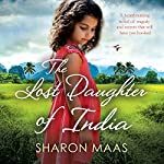 The Lost Daughter of India: A Heartbreaking Novel of Tragedy and Secrets That Will Have You Hooked | Sharon Maas