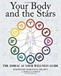 Your Body and the Stars: The Zodiac A...