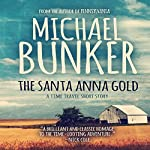 The Santa Anna Gold | Michael Bunker