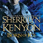 Born of Ice: A League Novel (       UNABRIDGED) by Sherrilyn Kenyon Narrated by Fred Berman