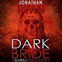 Dark Bride Audiobook by Jonathan Ryan Narrated by Kaleo Griffith