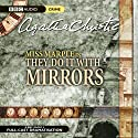 They Do It With Mirrors (Dramatised)  by Agatha Christie Narrated by June Whitfield