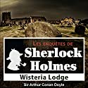 Wisteria Lodge (Les enquêtes de Sherlock Holmes 54) | Livre audio Auteur(s) : Arthur Conan Doyle Narrateur(s) : Cyril Deguillen