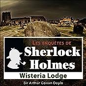 Wisteria Lodge (Les enquêtes de Sherlock Holmes 54) | Arthur Conan Doyle