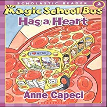 The Magic School Bus Has a Heart | Livre audio Auteur(s) : Anne Capeci Narrateur(s) : Polly Adams