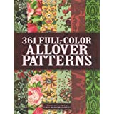 361 Full-Color Allover Patterns for Artists and Craftspeople (Dover Pictorial Archive) ~ Carol Belanger Grafton