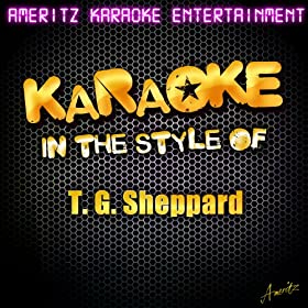 Finally (In the Style of T. G. Sheppard) [Karaoke Version]