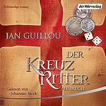 Aufbruch (Der Kreuzritter 1) Hörbuch von Jan Guillou Gesprochen von: Johannes Steck