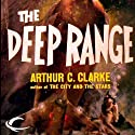 The Deep Range Audiobook by Arthur C. Clarke Narrated by Steven Menasche
