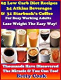 61CK89SUU1L. SL160  65 Low Carb Diet Breakfast Beverage Recipes: 34 Low Carb Atkins Beverages & 31 Nutritious Starbucks Coffee in Your Own Home. Red Hot   The Best Seller Coffee Recipes (Atkins Diet Cookbook Recipes)