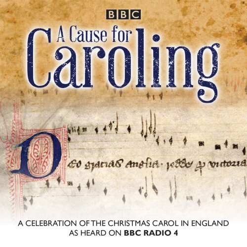 A Cause for Caroling: A Celebration of the Christmas Carol in Britain PDF