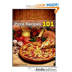 Kindle Book Bargain: Pizza Recipes 101: Modern Pizza Recipes, by Kirk Castle. Publication Date: November 4, 2012