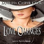 Love Changes   Marsha Casper Cook