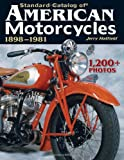 Standard Catalog of American Motorcycles 1898-1981: The Only Book to Fully Chronicle Every Bike Ever Built (0873499492) by Hatfield, Jerry