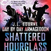 Shattered Hourglass: Day by Day Armageddon, Book 3 | [J. L. Bourne]