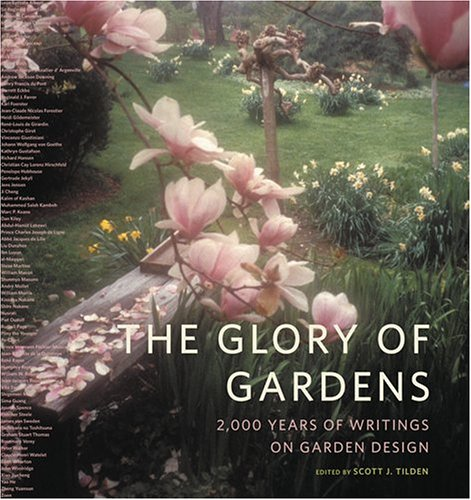 The Glory of Gardens: 2000 Years of Writings on Garden Design