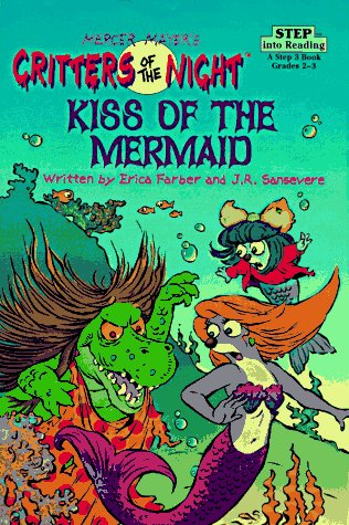 Kiss of the Mermaid (Mercer Mayer's Critters of the Night / Step into Reading, Step 3)