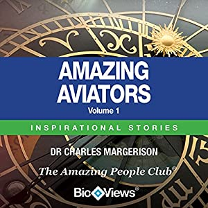 Amazing Aviators, Volume 1 Audiobook