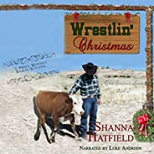 Wrestlin' Christmas: Rodeo Romance Book 2 (       UNABRIDGED) by Shanna Hatfield Narrated by Luke Andreen