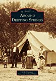 img - for Around Dripping Springs (Images of America) book / textbook / text book