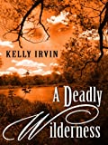 img - for A Deadly Wilderness: The Ties that Kill (Thorndike Christian Mystery) book / textbook / text book