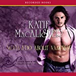 Much Ado About Vampires: A Dark Ones Novel | Katie MacAlister