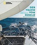 Der Traum vom Segeln: Ein Aussteigerleben