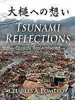 Tsunami Reflections-Otsuchi Remembered