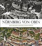 Nürnberg von oben: Luftbilder Damals und Heute