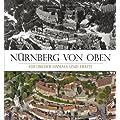 N�rnberg von oben: Luftbilder Damals und Heute