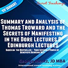 Summary and Analysis of Thomas Troward and the Secrets of Manifesting in the Dore Lectures & Edinburgh Lectures Audiobook by George Mentz Narrated by Matyas J.