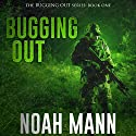 Bugging Out: The Bugging Out Series, Volume 1 Audiobook by Noah Mann Narrated by Mark Westfield