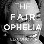The Fair Ophelia | Ted Conover