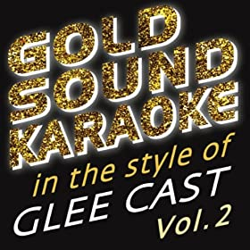 My Life Would Suck Without You (Karaoke Version) [in the Style of Glee Cast]