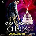Paranormal Chaos: The Shifter Chronicles, Book 3 Audiobook by Joshua Roots Narrated by William Dufris