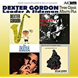Three Classic Albums Plus (Dexter Blows Hot and Cool / The Resurgence of Dexter Gordon / Daddy Plays the Horn) [Remastered]