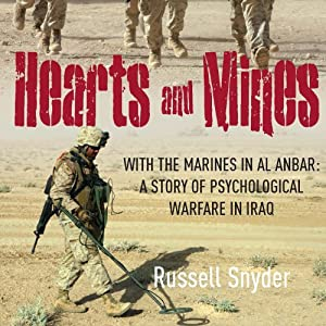 Hearts and Mines: With the Marines in al Anbar - A Story of Psychological Warfare in Iraq | [Russell Snyder]