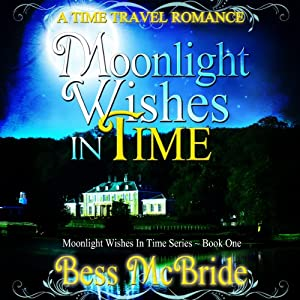 Moonlight Wishes in Time | [Bess McBride]