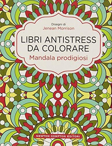 Mandala prodigiosi Libri antistress da colorare PDF