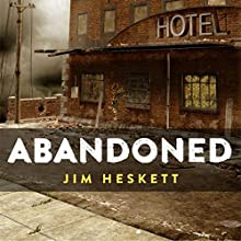 Abandoned: Three Short Stories (       UNABRIDGED) by Jim Heskett Narrated by Joe DiNozzi
