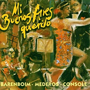 Mi Buenos Aires Querido (My Beloved Buenos Aires): Tangos Among Friends