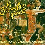 echange, troc Daniel Barenboim, Rodolfo Mederos, Hector Console - Mi Buenos Aires querido (Musik aus Argentinien) Tangos Among Friends