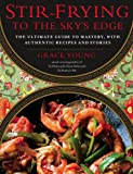 Stir-Frying to the Sky's Edge: The Ultimate Guide to Mastery, with Authentic Recipes and Stories