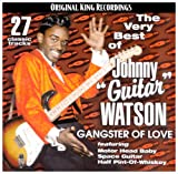 The Very Best of Johnny Guitar Watson: Gangster of Love