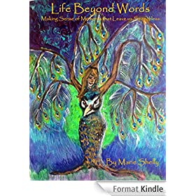 Life Beyond Words: Making Sense of Moments that Leave Us Speechless (English Edition)