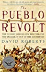 The Pueblo Revolt: The Secret Rebelli...