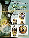Van Patten's ABC's of Collecting Nippon Porcelain: Identification and Values